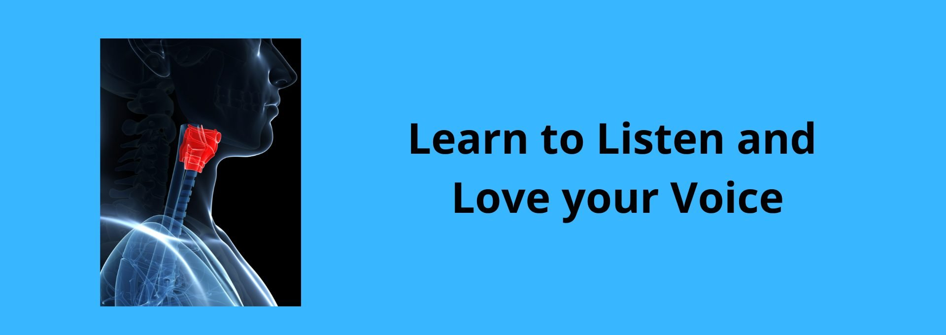 Learn to listen and love your voice banner